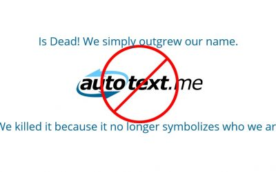 autotext.me is dead! (Ok, well not really; it's more like we are becoming a butterfly!)
